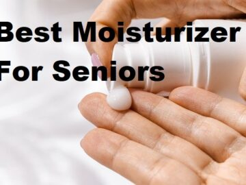 best moisturizer for seniors