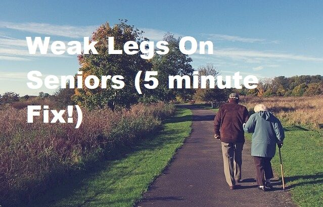 weak legs on seniors