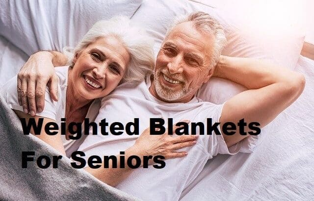 weighted blankets for seniors