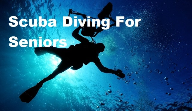 A person diving underwater with the title Scuba Diving For Seniors