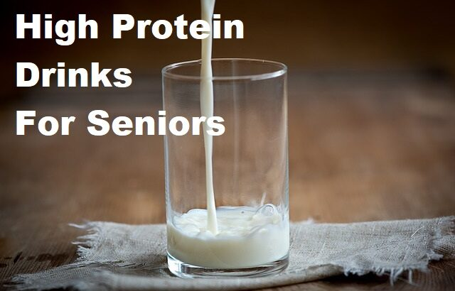High Protein Drinks For Seniors